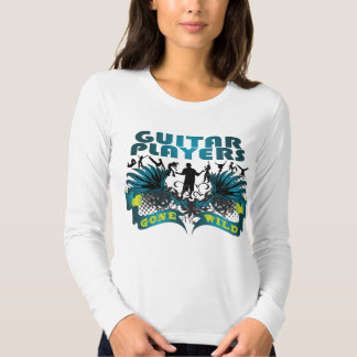 Guitar Players Gone Wild Shirts