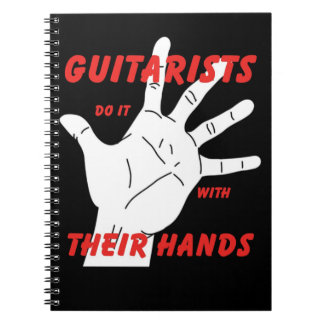 guitarists do it with their hands notebook