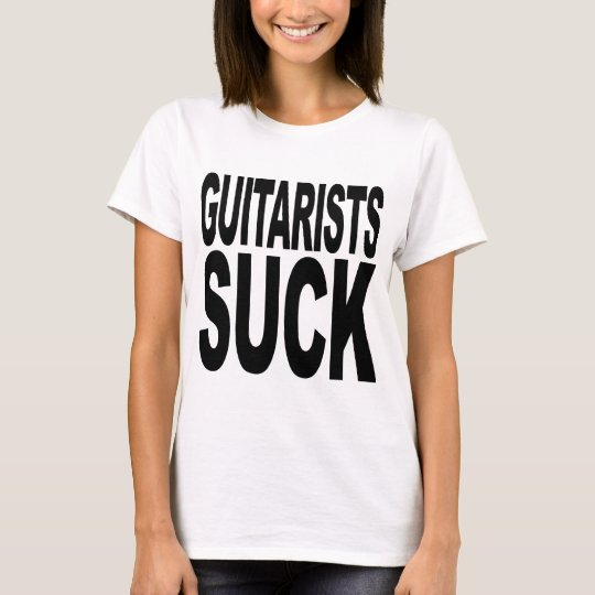 Guitarists Suck T-Shirt