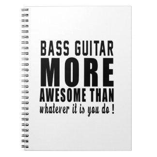 Guitarra baja más impresionante que lo que es spiral notebook