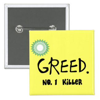 """Gulf Oil Spill """"Greed""""  Products 2 Inch Square Button"""