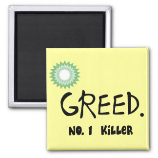 """Gulf Oil Spill """"Greed""""  Products 2 Inch Square Magnet"""