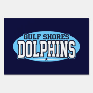 Gulf Shores High School; Dolphins Yard Sign