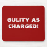 GULITY AS CHARGED! MOUSEPADS