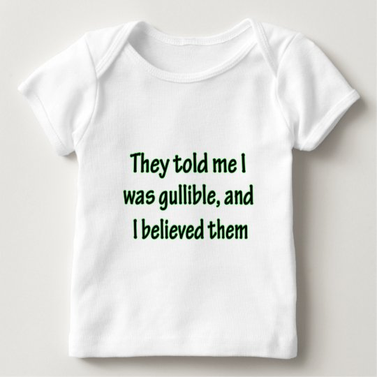 Gullible Baby T-Shirt