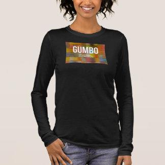 Gumbo | It's Not a Dish, It's a Way of Life Long Sleeve T-Shirt