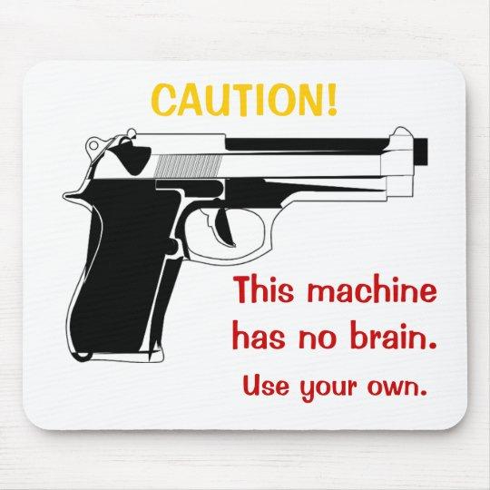 Gun Caution Mousepad