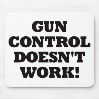 Gun Control Doesn't Work! Mouse Pad
