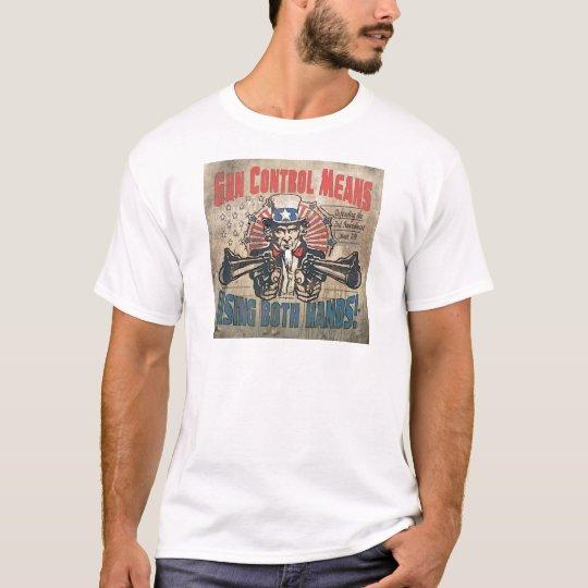 Gun Control Means Both Hands T-Shirt