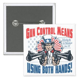 Gun Control Means Using Both Hands Pro Gun Gear Pinback Button