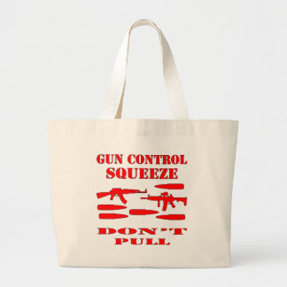 Gun Control Squeeze Don't Pull Bag