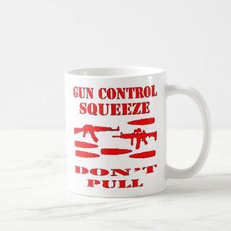 Gun Control Squeeze Don't Pull Coffee Mug