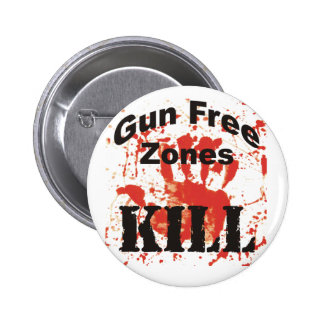 Gun Free Zones KILL Button for TRUE AMERICANS