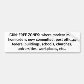 GUN-FREE ZONES: where modern mass homicide is n... Car Bumper Sticker