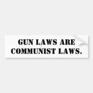 Gun Laws Are Communist Laws. Bumper Sticker