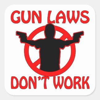 Gun Laws Don't Work Square Sticker