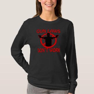 Gun Laws Don't Work T-Shirt
