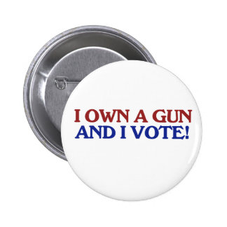 Gun owner and I VOTE Pinback Button