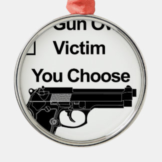 gun owner victim you choose metal ornament