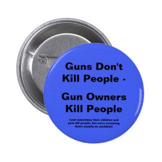 Gun Owners Kill People Pinback Button