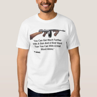 Gun quote from Al Capone Tee Shirt
