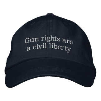 Gun rights are a civil liberty embroidered hat