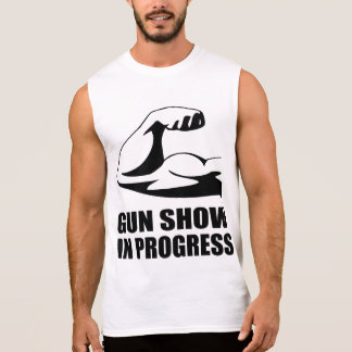 GUN SHOW IN PROGRESS SLEEVELESS SHIRT