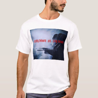 gun smoke, STAY DOWN   OR   LAY DOWN T-Shirt