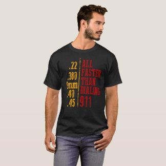 Gun T Shirt All Faster Than Dialing 911