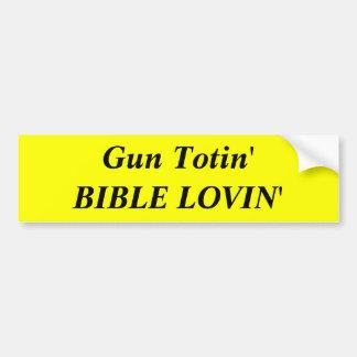 Gun Totin'BIBLE LOVIN' Bumper Sticker