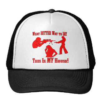 Gun What Better Way To Say This Is My House Trucker Hat