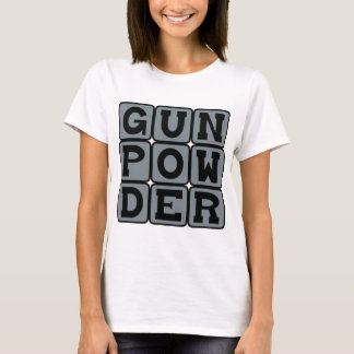 Gunpowder, Chemical Explosive T-Shirt