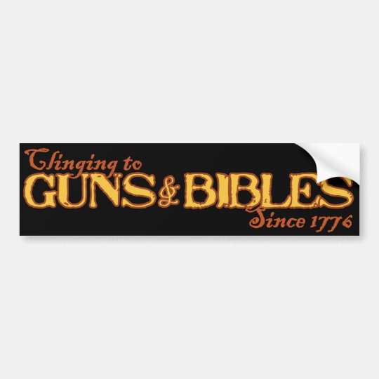 Guns and Bibles: Americans' Mainstary since 1776 Bumper Sticker