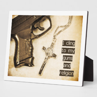Guns and Religion Display Plaques