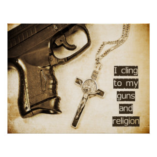 Guns and Religion Posters
