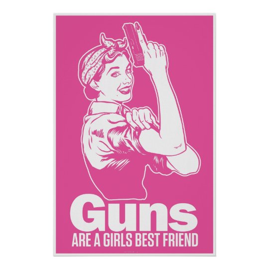Guns Are A Girl's Best Friend Poster