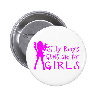 GUNS ARE FOR GIRLS PINS