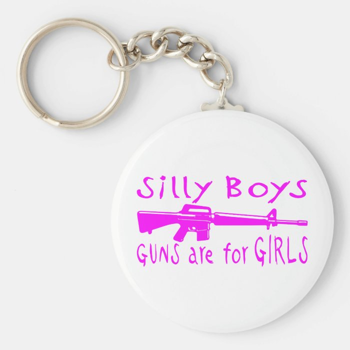 GUNS ARE FOR GIRLS KEYCHAIN
