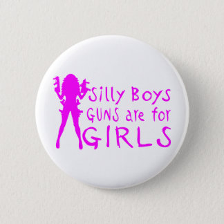 GUNS ARE FOR GIRLS PINBACK BUTTON