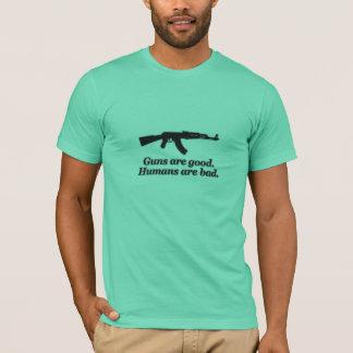 Guns Are Good. Humans Are Bad. T-Shirt