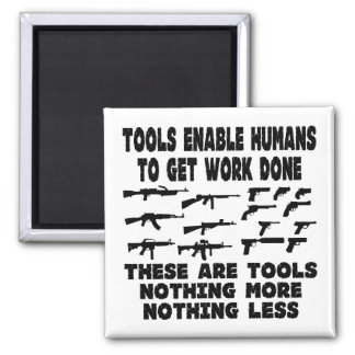 Guns Are Tools Nothing More Nothing Less Magnet