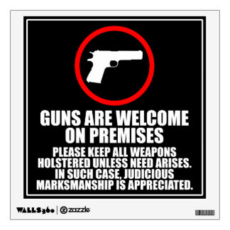 Guns are Welcome on Premises - 2nd Amendment Wall Decal