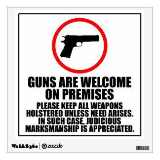 Guns are Welcome on Premises - 2nd Amendment Wall Sticker