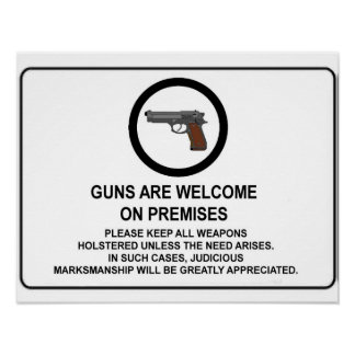 Guns Are Welcome On Premises Poster