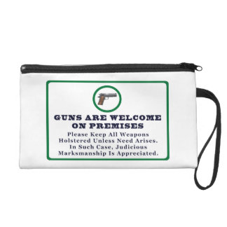 Guns Are Welcome On Premises Sign Wristlet Purses
