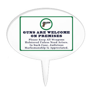 Guns Are Welcome On Premises Sign Cake Topper