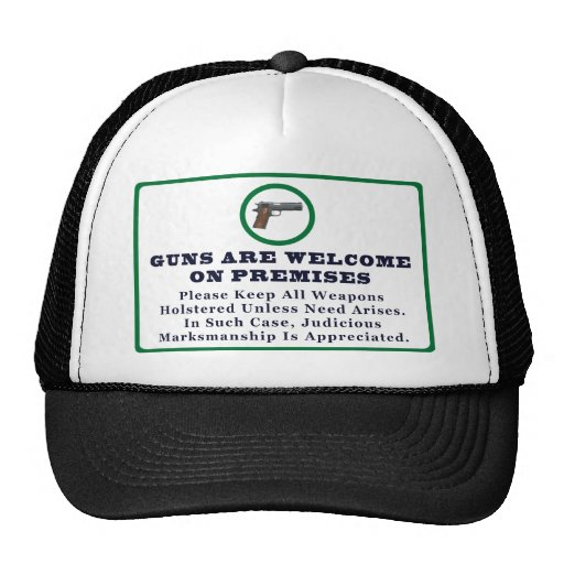 Guns Are Welcome On Premises Sign Hat