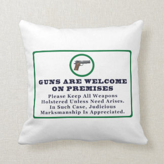 Guns Are Welcome On Premises Sign Pillows