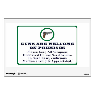 Guns Are Welcome On Premises Sign Wall Decal