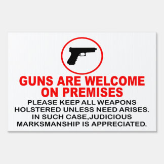 GUNS ARE WELCOME SIGNS